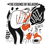 The Essence of Relaxing Jazz - Compilation of Gentle Jazz That Will Allow You to Rest and Regenerate Your Body and Mind de Relaxing Instrumental Music