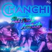 Borracho y Amanecido by CHANCHI y Los Auténticos