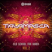 Old School for Raver, Vol. 2 di Talamasca