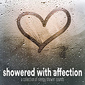 Showered With Affection: A Collection of Sleepy Shower Sounds by Sleeping Little Lions