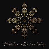 Meditation in Zen Spirituality: Zazen Background Music, Meditation and Yoga Sounds, Astraj Projection, Chinese Healing Melodies by Zen Meditation Music Academy