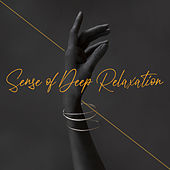 Sense of Deep Relaxation - Collection of 15 New Age Songs Perfect for Sleep, Relax, Deep Meditation, Training of Yoga and Blissful Treatment Spa de Ambient Music Therapy