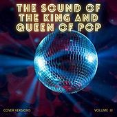 The Sound of the King and Queeen of Pop, Vol. 3 de Various Artists