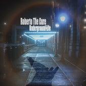 Underground Life di Roberto The Cure