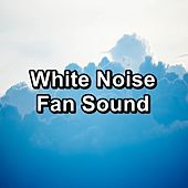 White Noise Fan Sound by White Noise Babies