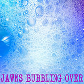 Jawns Bubbling Over! by Kph