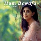 Hum Bewafa - Simran Sehgal by Simran Sehgal