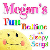 Fun Bedtimes and Sleepy Songs For Megan by Various Artists