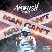 Man Can't by Ambush Buzzworl