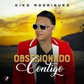 Obsesionado Contigo de Kiko Rodriguez
