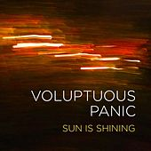 Sun Is Shining by Voluptuous Panic