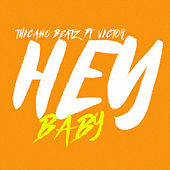 Hey Baby (feat. Victor) de Thicano Beatz