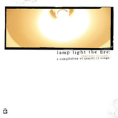 Lamp Light the Fire: A Compilation of Quiet(ER) Songs, Vol. 1 von Various Artists