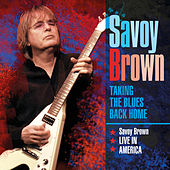 Taking the Blues Back Home Savoy Brown Live in America de Savoy Brown