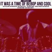 It Was a Time of Bebop & Cool, Volume 5 de Various Artists
