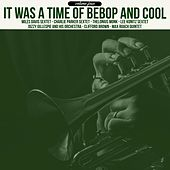 It Was a Time of Bebop & Cool, Volume 4 de Various Artists