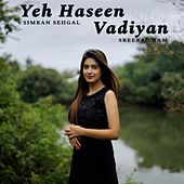 Yeh Haseen Wadiyan - Simran Sehgal by Simran Sehgal