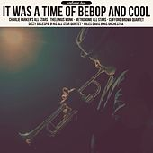 It Was a Time of Bebop & Cool, Volume 2 de Various Artists