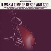 It Was a Time of Bebop & Cool, Volume 3 by Various Artists
