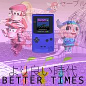Better Times by Sable