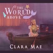 The World Above by Clara Mae
