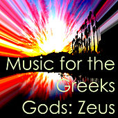 Music for the Greeks Gods: Zeus de Various Artists