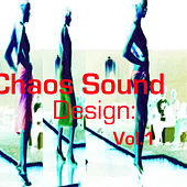 Chaos Sound Design: Vol.1 von Various Artists