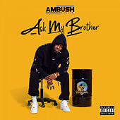 Ask My Brother by Ambush Buzzworl