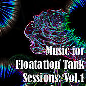Music for Floatation Tank Sessions: Vol.1 de Various Artists