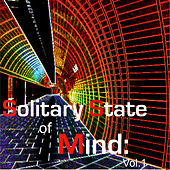 Solitary State of Mind: Vol.1 de Various Artists