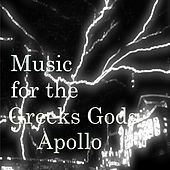 Music for the Greeks Gods: Apollo by Various Artists