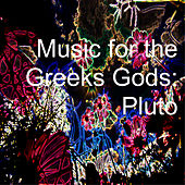 Music for the Greeks Gods: Dionysus de Various Artists