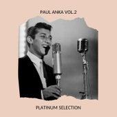 Paul Anka Vol.2 - Platinum Selection by Paul Anka