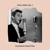 Paul Anka Vol.1 - Platinum Selection by Paul Anka