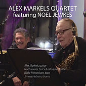 Alex Markels Quartet (feat. Noel Jewkes) by Alex Markels Quartet
