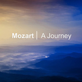 Mozart - A Journey by Wolfgang Amadeus Mozart