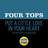 Put A Little Love In Your Heart (Live On The Ed Sullivan Show, November 8, 1970) by The Four Tops