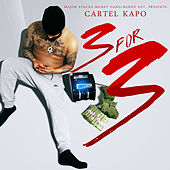 3 for 3 by Cartel Kapo