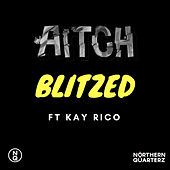 Blitzed by Aitch