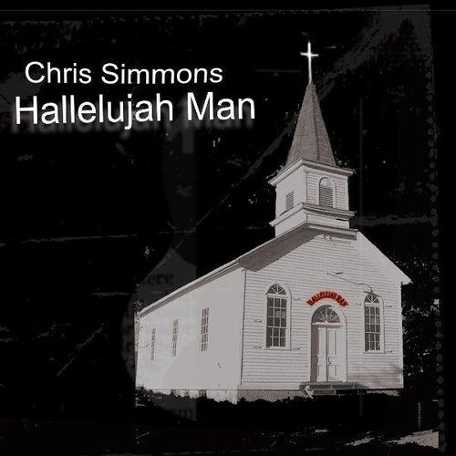 Hallelujah Man by Chris Simmons
