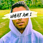 What Am I by Monarch