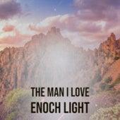The Man I Love Enoch Light de Various Artists