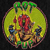 Rot by PUP