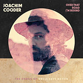 Over That Road I'm Bound To Go by Joachim Cooder