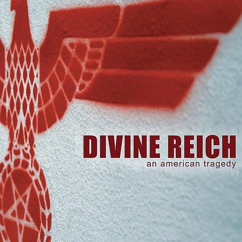 An American Tragedy by Divine Reich
