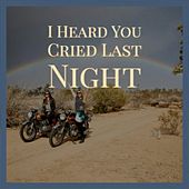 I Heard You Cried Last Night de Various Artists