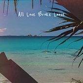 All Love Broke Loose by Various Artists