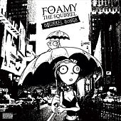 Squirrel Songs (Expanded Edition) by Foamy The Squirrel