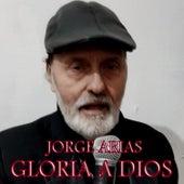 Gloria a Dios by Jorge Arias
