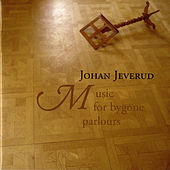 Jeverud: Music for Bygone Parlours by Various Artists